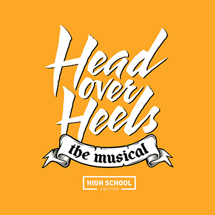 Head Over Heels (High School Edition) Poster   Theatre Artwork &  Promotional Material by Subplot Studio