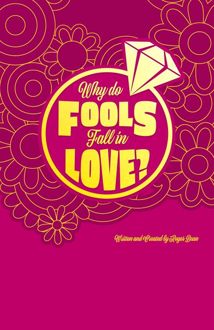Why Do Fools Fall In Love Theatre Poster