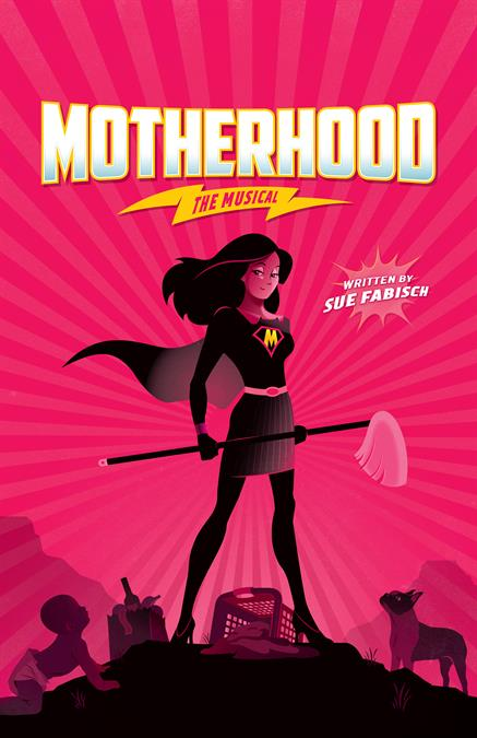Motherhood the Musical Theatre Poster