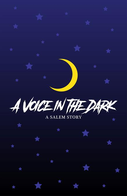 A Voice in the Dark: A Salem Story Theatre Poster