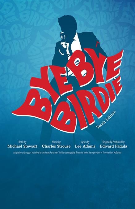 Bye Bye Birdie (Young Performers' Edition) Theatre Poster