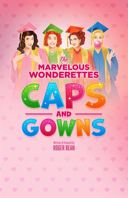The Marvelous Wonderettes: Caps and Gowns Theatre Poster