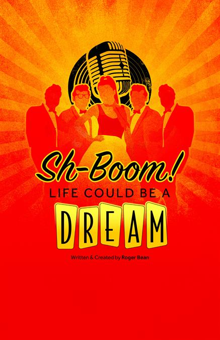 SH-BOOM! Life Could Be A Dream Theatre Poster