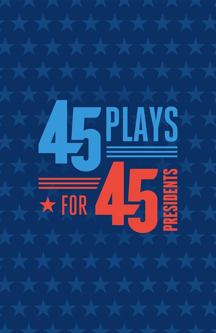 45 Plays For 45 Presidents Theatre Logo Pack