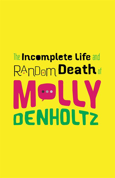 The Incomplete Life and Random Death of Molly Denholtz Theatre Logo Pack