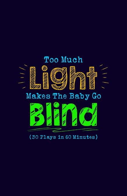 Too Much Light Makes The Baby Go Blind Theatre Logo Pack