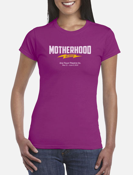 Women's Motherhood the Musical T-Shirt