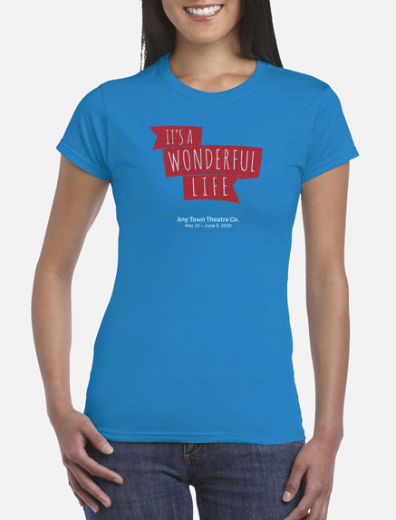 Women's It's a Wonderful Life T-Shirt