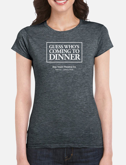 Women's Guess Who's Coming To Dinner T-Shirt