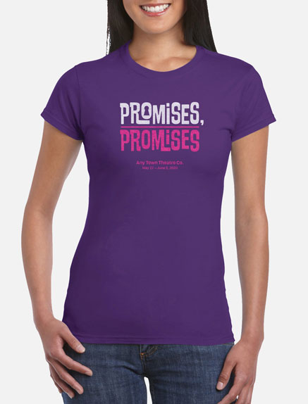 Women's Promises, Promises T-Shirt