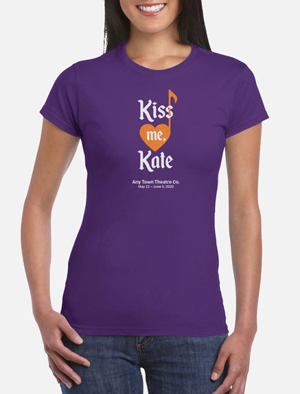 Women's Kiss Me, Kate T-Shirt