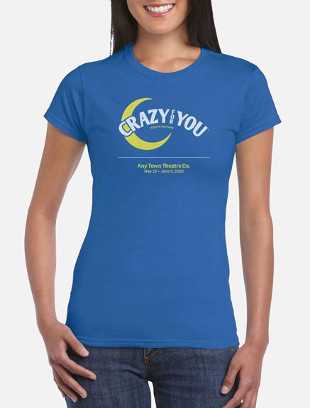 Women's Crazy for You (Young Performers' Edition) T-Shirt