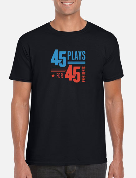 Men's 45 Plays For 45 Presidents T-Shirt