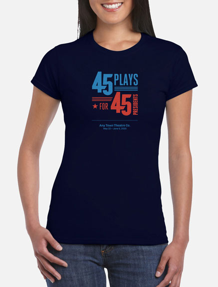 Women's 45 Plays For 45 Presidents T-Shirt