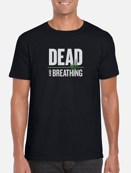 Men's Dead and Breathing T-Shirt