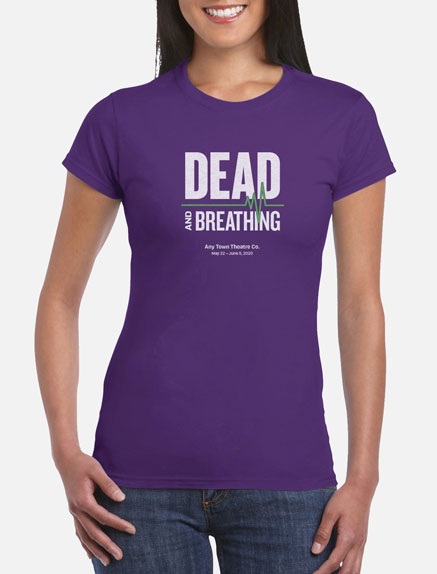 Women's Dead and Breathing T-Shirt