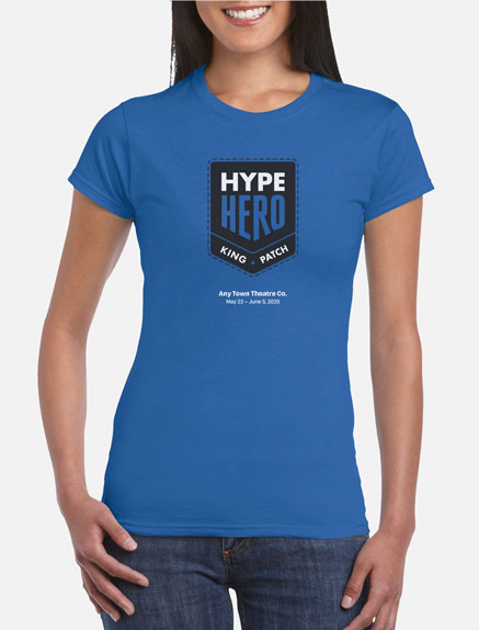 Women's Hype Hero (King Patch) T-Shirt