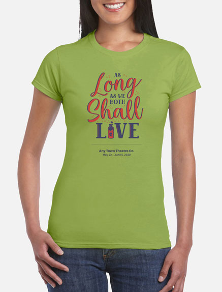 Women's As Long As We Both Shall Live T-Shirt