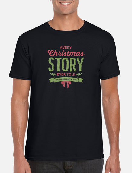 Men's Every Christmas Story Ever Told (And Then Some!) T-Shirt