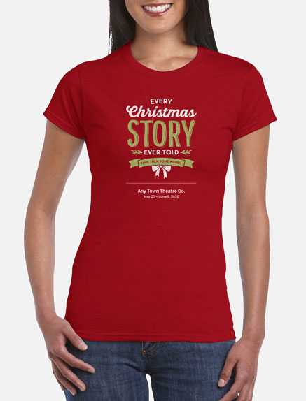 Women's Every Christmas Story Ever Told (And Then Some!) T-Shirt