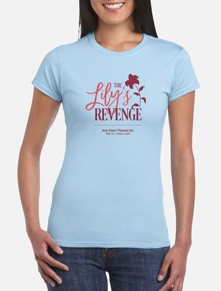 Women's The Lily's Revenge T-Shirt