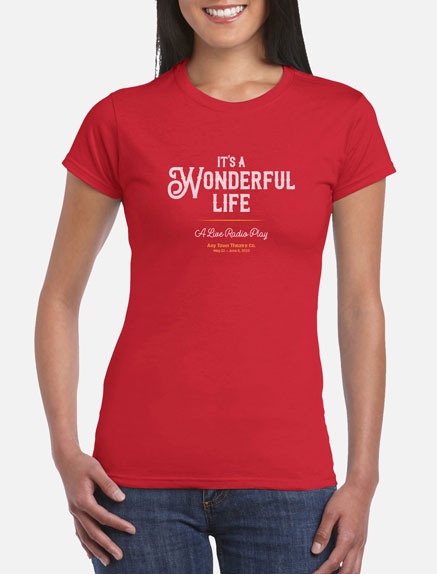 Women's It's a Wonderful Life: A Live Radio Play T-Shirt