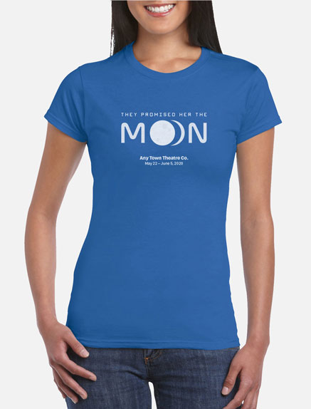 Women's They Promised Her The Moon T-Shirt