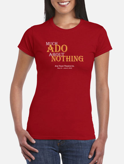 Women's Much Ado About Nothing T-Shirt